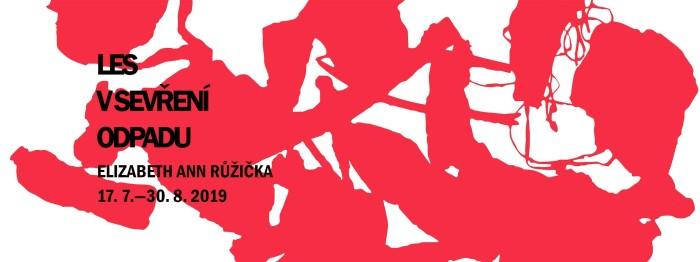 Elizabeth Ann Růžička Les v sevření odpadu banner WEB